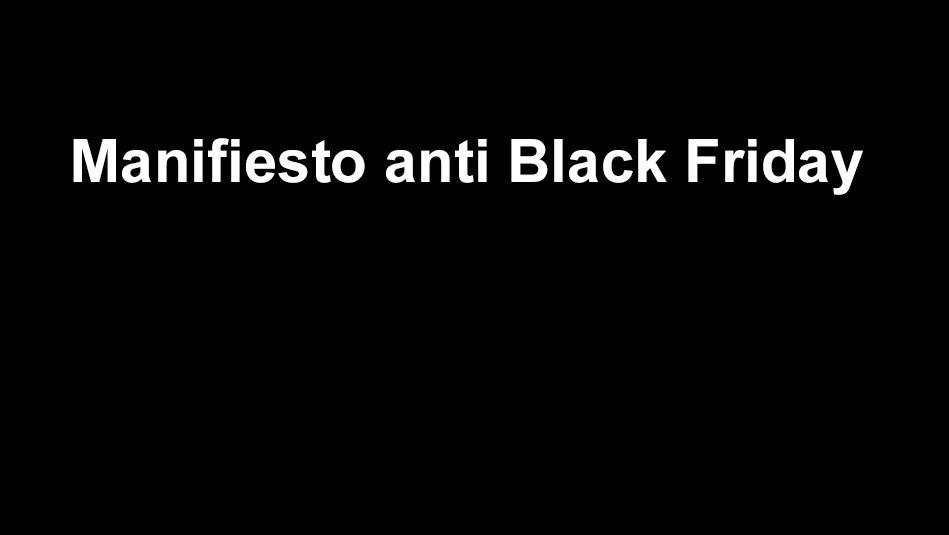 manifiesto anti black friday título